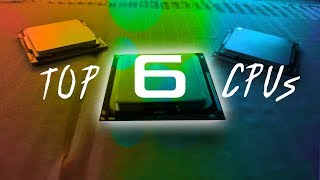 Top 6 New & Used CPUs, The Best VALUE Buys in Late 2018!