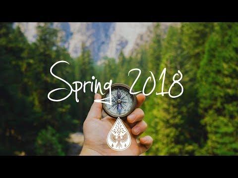 Indie/Indie-Folk Compilation - Spring 2018 (1-Hour Playlist)
