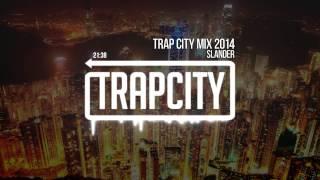 Trap City Mix 2014 - 2015 [Slander Trap Mix]