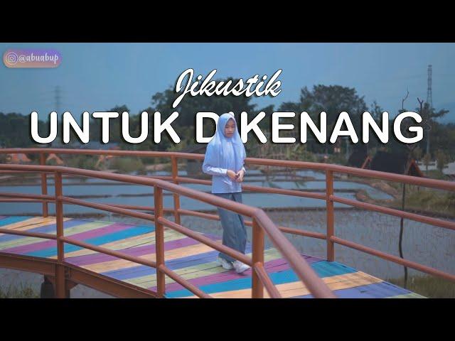 JIKUSTIK - UNTUK DIKENANG (COVER INTAN)