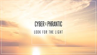 Cyber & Phrantic - Look For The Light (Official Video Clip)