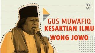 GUS MUWAFIQ - KESAKTIAN ILMUNE WONG JOWO