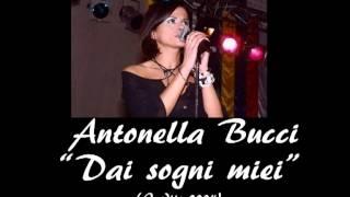 """Antonella Bucci """"Dai sogni miei"""" (Inedito 2004)"""
