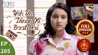 Yeh Un Dinon Ki Baat Hai - Ep 285 - Full Episode - 15th October, 2018