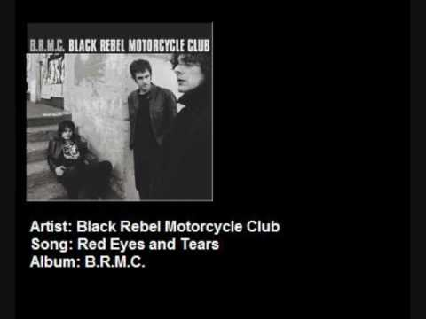 Red Eyes and Tears (Song) by Black Rebel Motorcycle Club
