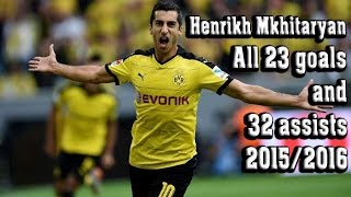 Henrikh Mkhitaryan - All goals & assists in 2015/2016 - 1080p HD