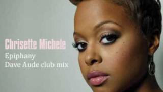 Chrisette Michele - Epiphany (Dave Aude Club Mix)