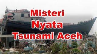Misteri Nyata Dibalik Tsunami Aceh 26 Des 2004