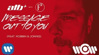 ATB with F51 - Message Out To You (feat. Robbin & Jonnis) | Official Video