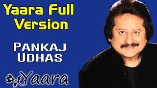 Yaara Full Version| Pankaj Udhas | (Album: Yaara) - YouTube