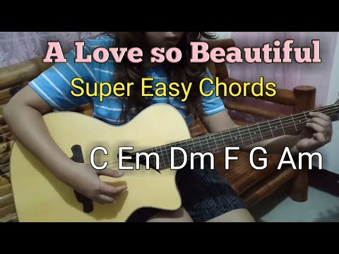 A LOVE SO BEAUTIFUL | I Like You So Much, You'll Know It | SUPER EASY CHORDS