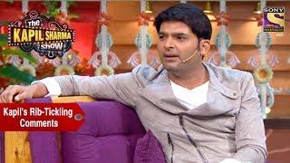 Kapil's Rib-Tickling Comments - The Kapil Sharma Show