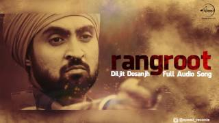Rangroot ( Full Audio Song ) | Diljit Dosanjh | Punjabi Song Collection | Speed Records
