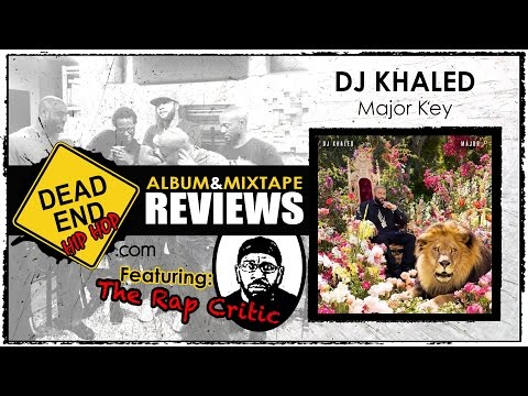 DJ Khaled – Major Key Album Review | DEHH Feat: The Rap Critic