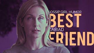 Gossip Girl [humor] | Best Friend.