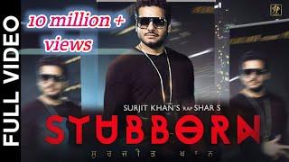 Stubborn  Surjit Khan