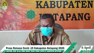 Press Release Covid -19 Kabupaten Ketapang (6 April 2020)