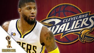 Paul George Trade To Cavs In Talks!!!