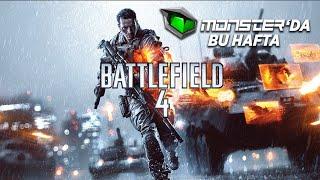 Monster'da Bu Hafta - Battlefield 4