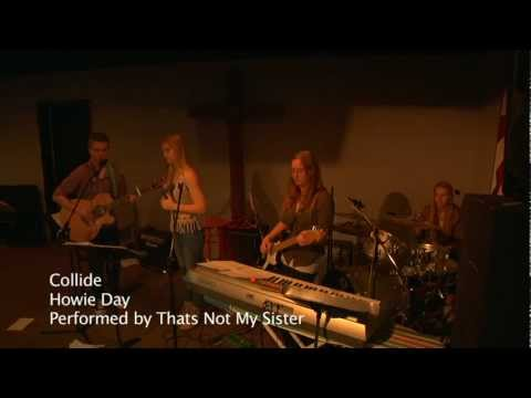 Collide by Thats Not My Sister(LIVE)