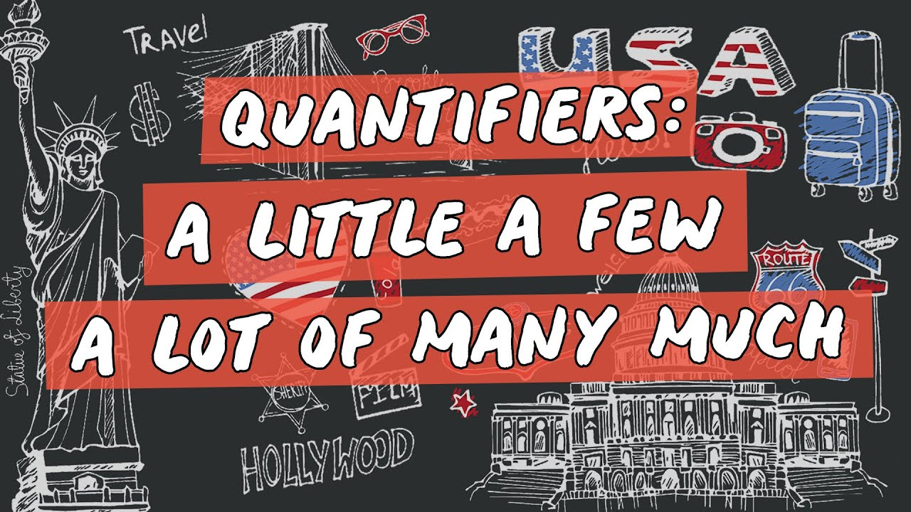 Quantifiers: a little a few a lot of  many much