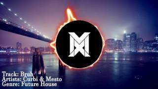Curbi & Mesto - Bruh (Original Mix) (Spinnin Records)