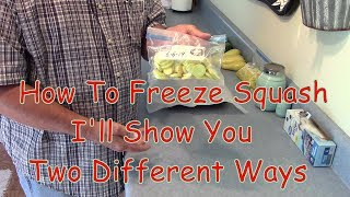 How To Freeze Squash  --  Two Different Ways That Work