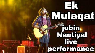 "Video thumbnail of ""Jubin Nautiyal || Ek Mulaqat || live Performance || Best || 2018 || Kamina Dost"""