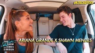 Ariana Grande & Shawn Mendes Carpool Karaoke