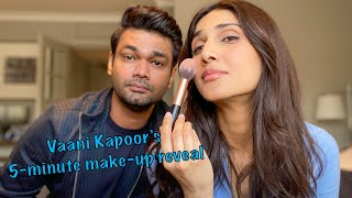 Vaani Kapoor's 5-minute make up reveal