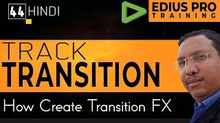 #44 Edius Pro | Video Editor Training Tutorial in Hindi | Track Transition | Wedding Video Editing