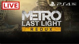 [LIVE]  METRO Last Light REDUX [PS4 Pro] [Part 3]