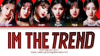 "(G)I-DLE(여자아이들) ""i'M THE TREND"" lyrics (Color Coded Lyrics Eng/Rom/Han/가사)"