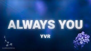 YVR   Always You (Lyrics)