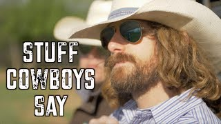 Stuff Cowboys Say