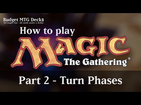 Tutorial – How to play Magic: The Gathering – Part 2: Turn Phases