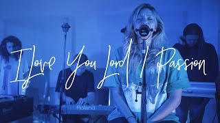 I Love You Lord Passion Acoustic is now on our YouTube channel