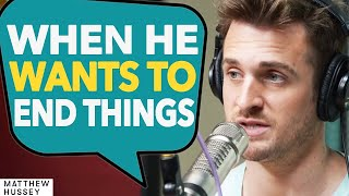 What He's Thinking When He Breaks Up With You - Matthew Hussey, Get The Guy
