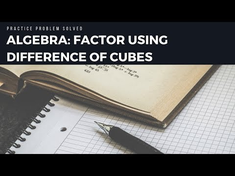 Difference of Cubes Example Problem Algebra