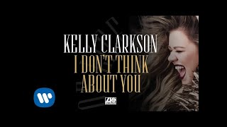 Kelly Clarkson - I Don't Think About You (Audio)