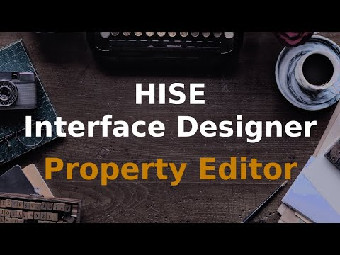 How to use the HISE interface property editor