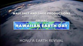 Video: READY TO WATCH NOW! Hawaiian Earth Day