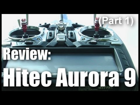review-hitec-aurora-9-part-1
