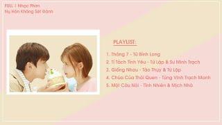 [Playlist] Tổng hợp nhạc phim Nụ Hôn Không Sét Đánh 一吻不定情 OST