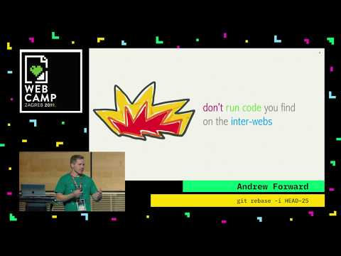 Andrew Forward's talk on git rebase -i HEAD~25 at WebCamp Zagreb