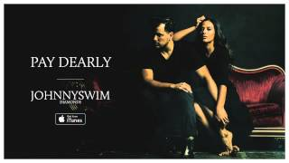 JOHNNYSWIM: Pay Dearly (Official Audio)