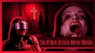 Top 10 Dark Artistic Horror Movies  - Episode 1