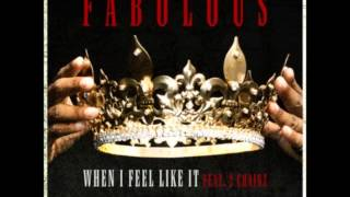 When I Feel Like It - Fabolous (ft. 2 Chainz)