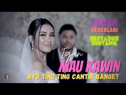 Download Igun - Mau Kawin | Official Music Video HD Mp4 3GP Video and MP3