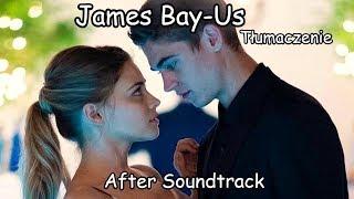 James Bay   Us [Tłumaczenie PL]After Soundtrack